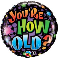 Happy Birthday - You're How Old? Foil Helium Balloon
